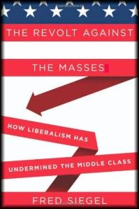 Fred Siegel's The Revolt Against the Masses